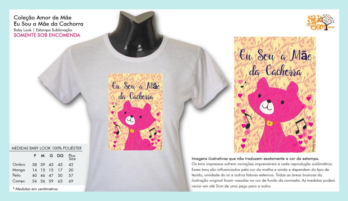 Camiseta com Desenho Eu Sou a Mãe da Cachorra Rosa