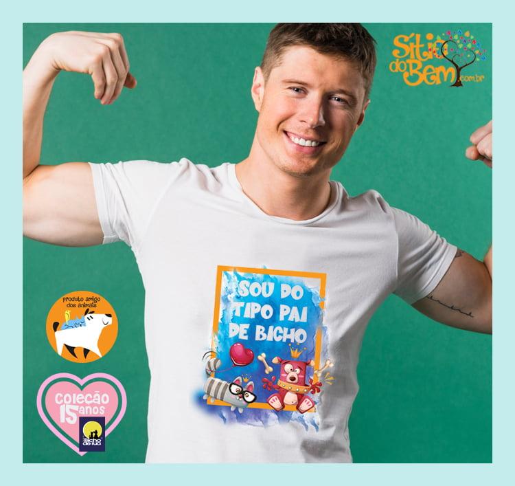 Camiseta da ONG Bicho de Rua | Sou do Tipo Pai de Bicho